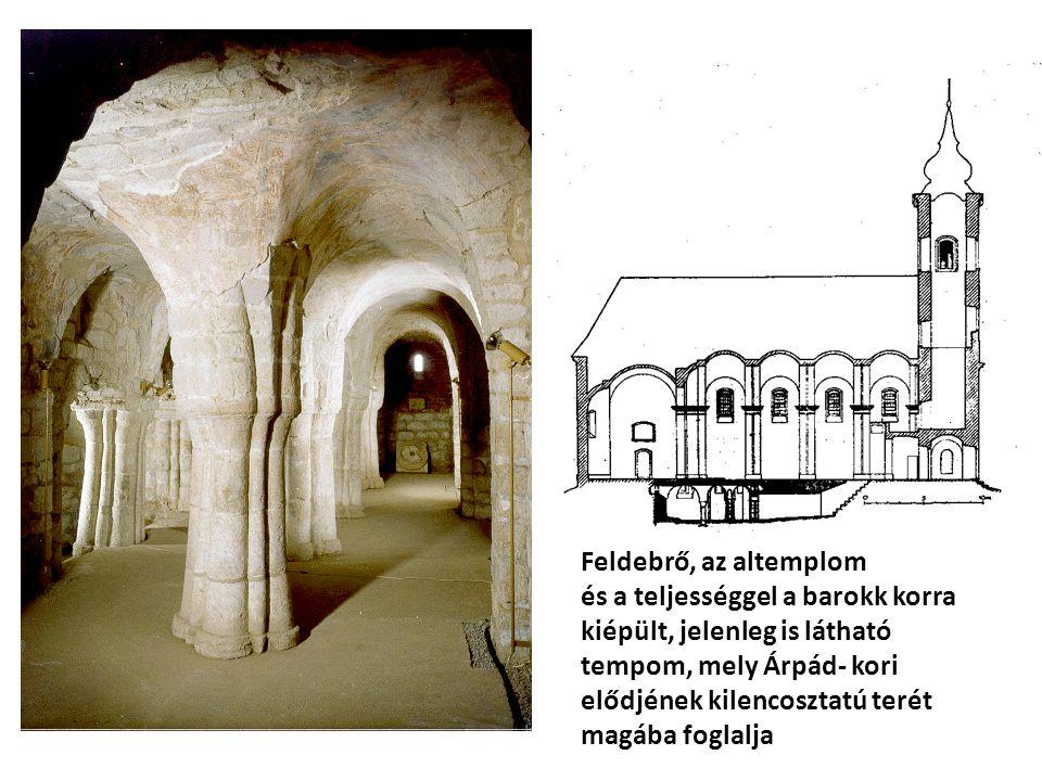 Feldebrő, az altemplom és a teljességgel a barokk korra kiépült, jelenleg is látható tempom, mely Árpád- kori elődjének kilencosztatú terét magába fog