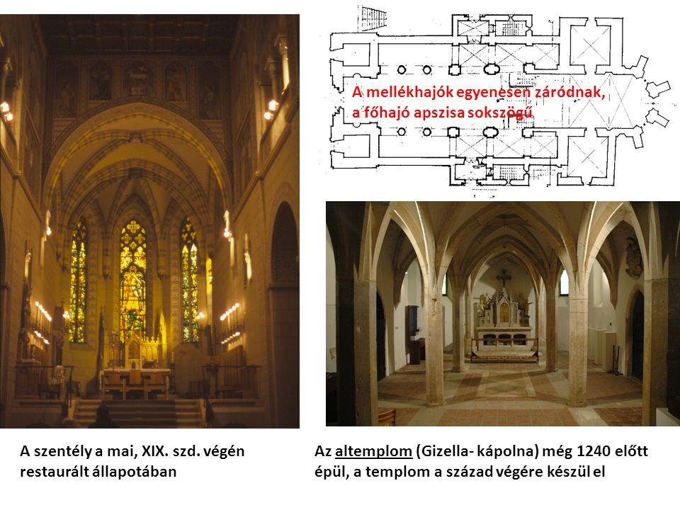Az altemplom (Gizella- kápolna) még 1240 előtt épül, a templom a század végére készül el A szentély a mai, XIX. szd. végén restaurált állapotában A me