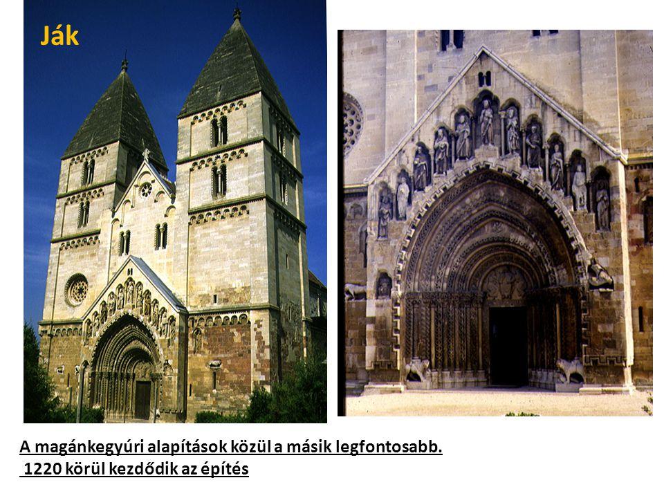 A magánkegyúri alapítások közül a másik legfontosabb. 1220 körül kezdődik az építés Ják