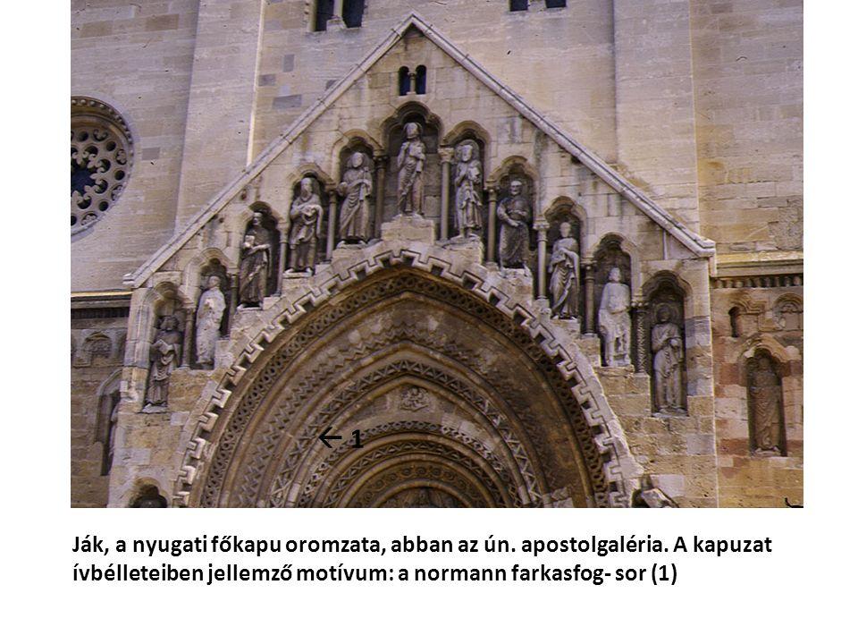 Ják, a nyugati főkapu oromzata, abban az ún. apostolgaléria. A kapuzat ívbélleteiben jellemző motívum: a normann farkasfog- sor (1)  1 1