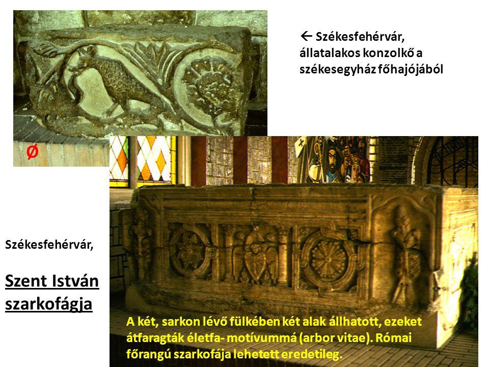  Székesfehérvár, állatalakos konzolkő a székesegyház főhajójából Székesfehérvár, Szent István szarkofágja A két, sarkon lévő fülkében két alak állhat