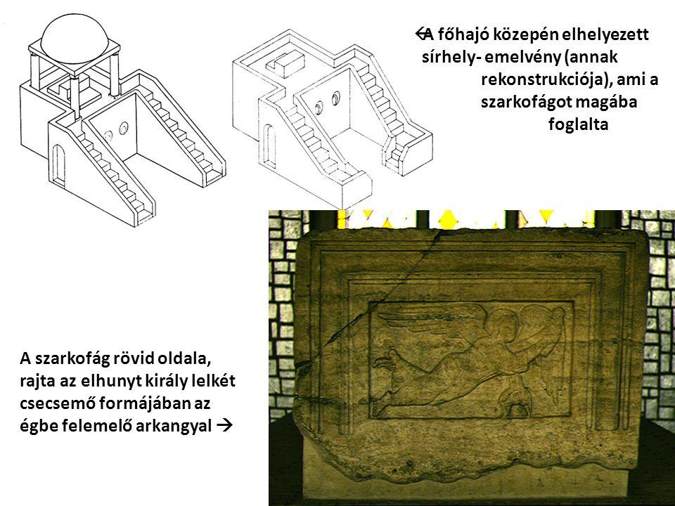  A főhajó közepén elhelyezett sírhely- emelvény (annak rekonstrukciója), ami a szarkofágot magába foglalta A szarkofág rövid oldala, rajta az elhunyt