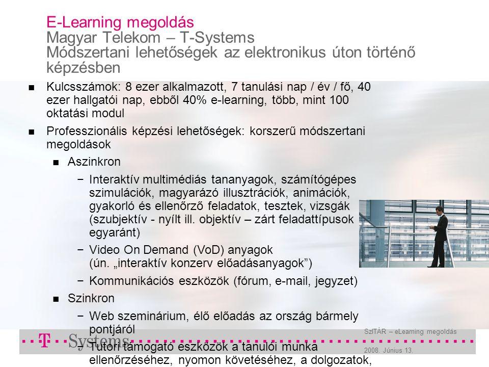 2008. Június 13. SzITÁR – eLearning megoldás E-Learning megoldás Magyar Telekom – T-Systems Módszertani lehetőségek az elektronikus úton történő képzé