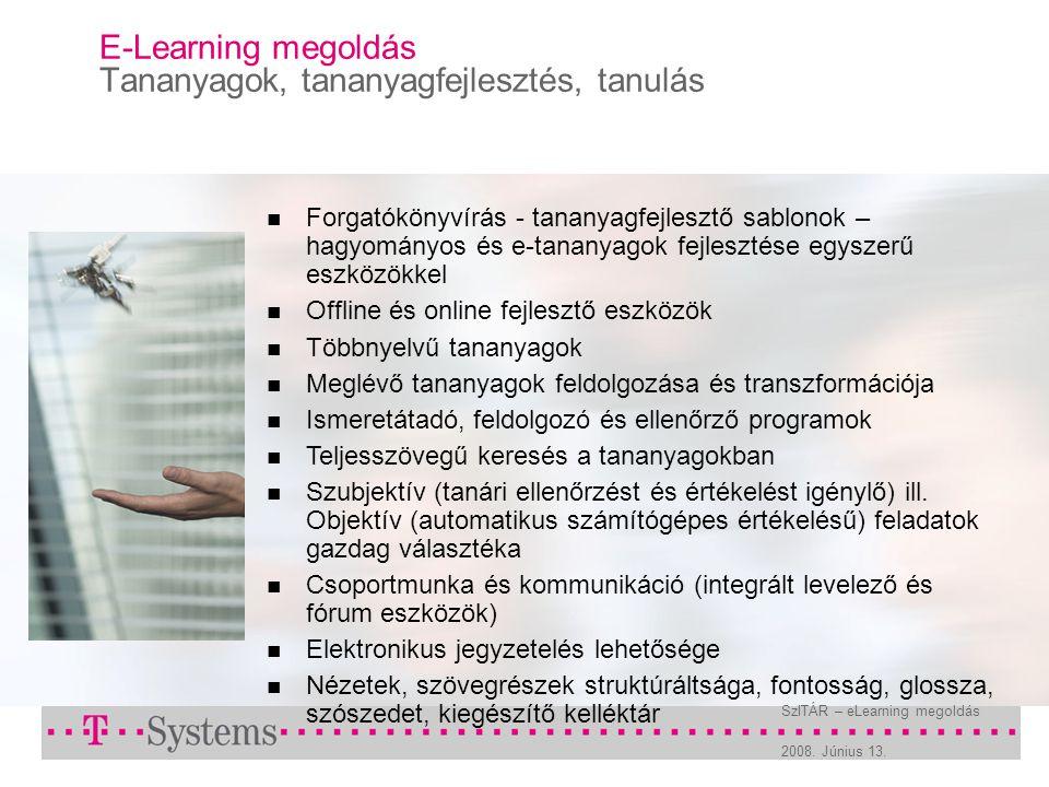 2008. Június 13. SzITÁR – eLearning megoldás E-Learning megoldás Tananyagok, tananyagfejlesztés, tanulás Forgatókönyvírás - tananyagfejlesztő sablonok