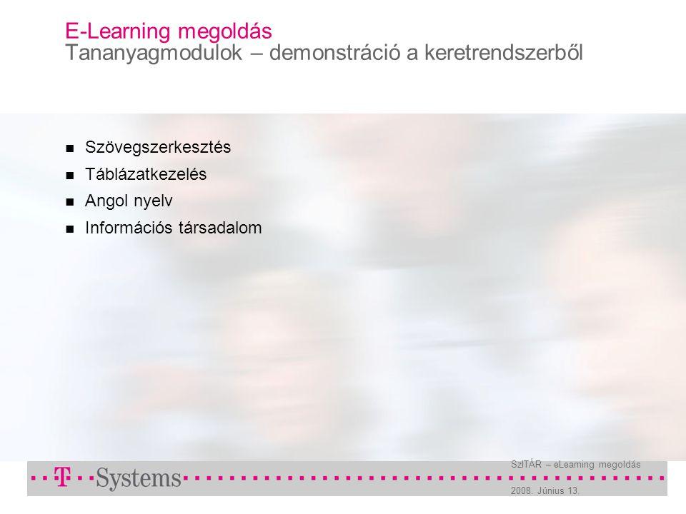 2008. Június 13. SzITÁR – eLearning megoldás E-Learning megoldás Tananyagmodulok – demonstráció a keretrendszerből Szövegszerkesztés Táblázatkezelés A