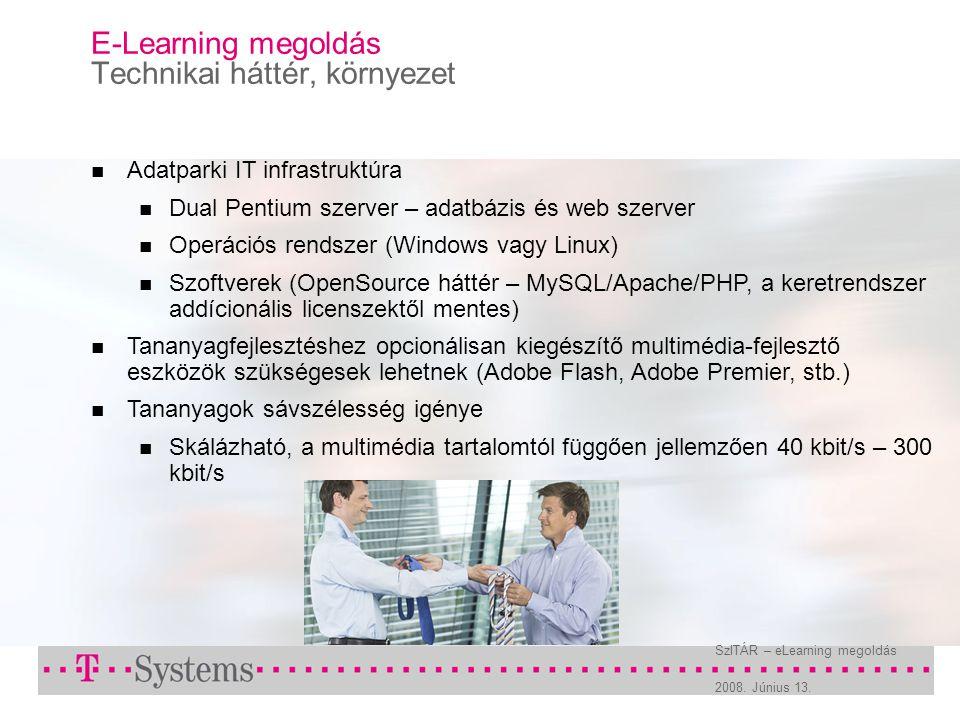 2008. Június 13. SzITÁR – eLearning megoldás E-Learning megoldás Technikai háttér, környezet Adatparki IT infrastruktúra Dual Pentium szerver – adatbá