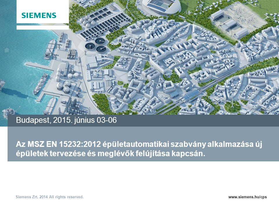 Siemens Zrt. 2014 All rights reserved. Page 2 2015-03-25Szakos Péter / BT CPS