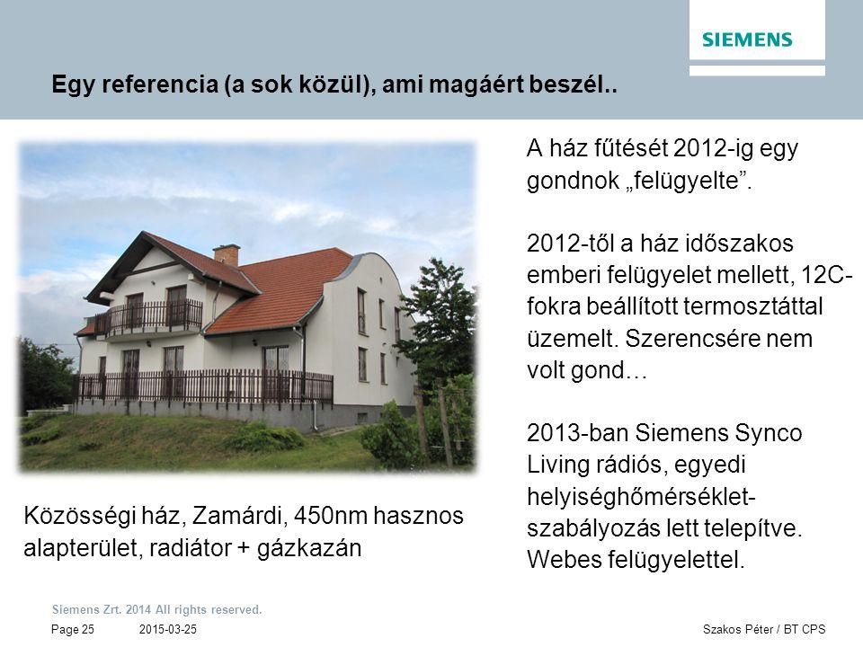 Siemens Zrt. 2014 All rights reserved. Page 25 2015-03-25Szakos Péter / BT CPS Egy referencia (a sok közül), ami magáért beszél.. Közösségi ház, Zamár