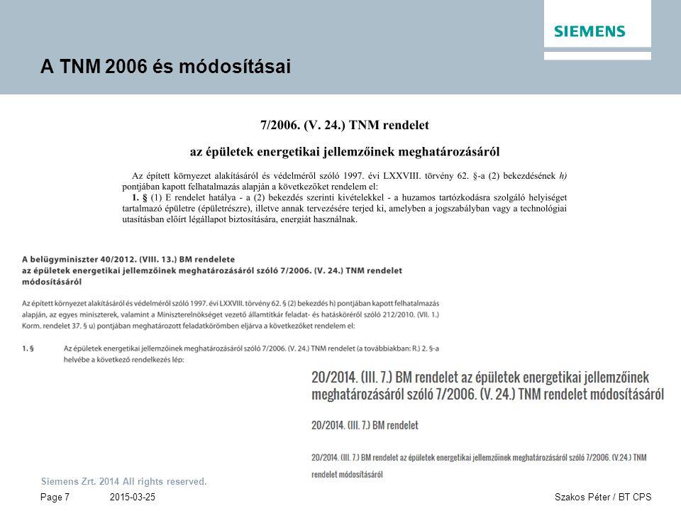 Siemens Zrt. 2014 All rights reserved. Page 7 2015-03-25Szakos Péter / BT CPS A TNM 2006 és módosításai