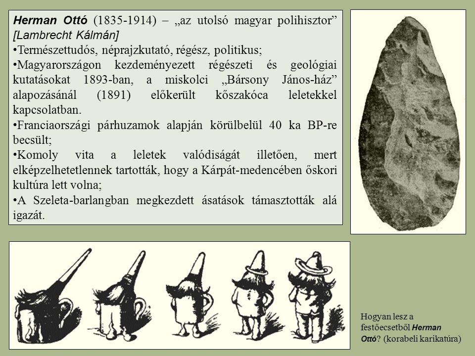 """Herman Ottó (1835-1914) – """"az utolsó magyar polihisztor"""" [Lambrecht Kálmán] Természettudós, néprajzkutató, régész, politikus; Magyarországon kezdemény"""
