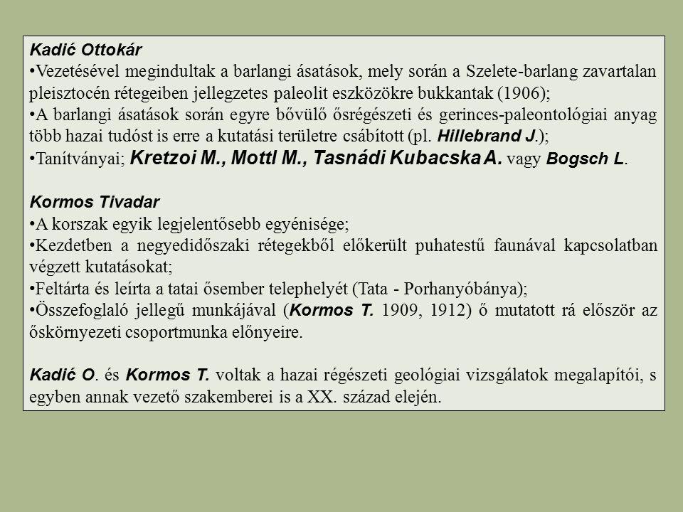 Kadić Ottokár Vezetésével megindultak a barlangi ásatások, mely során a Szelete-barlang zavartalan pleisztocén rétegeiben jellegzetes paleolit eszközö