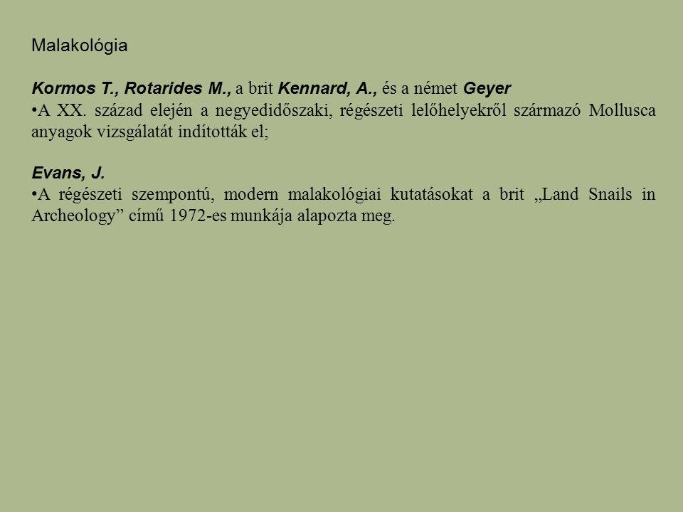 Malakológia Kormos T., Rotarides M., a brit Kennard, A., és a német Geyer A XX. század elején a negyedidőszaki, régészeti lelőhelyekről származó Mollu