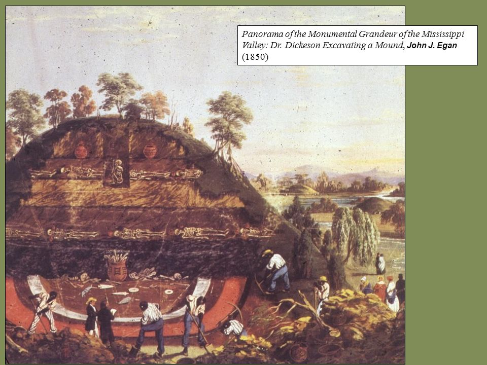 Panorama of the Monumental Grandeur of the Mississippi Valley: Dr. Dickeson Excavating a Mound, John J. Egan (1850)