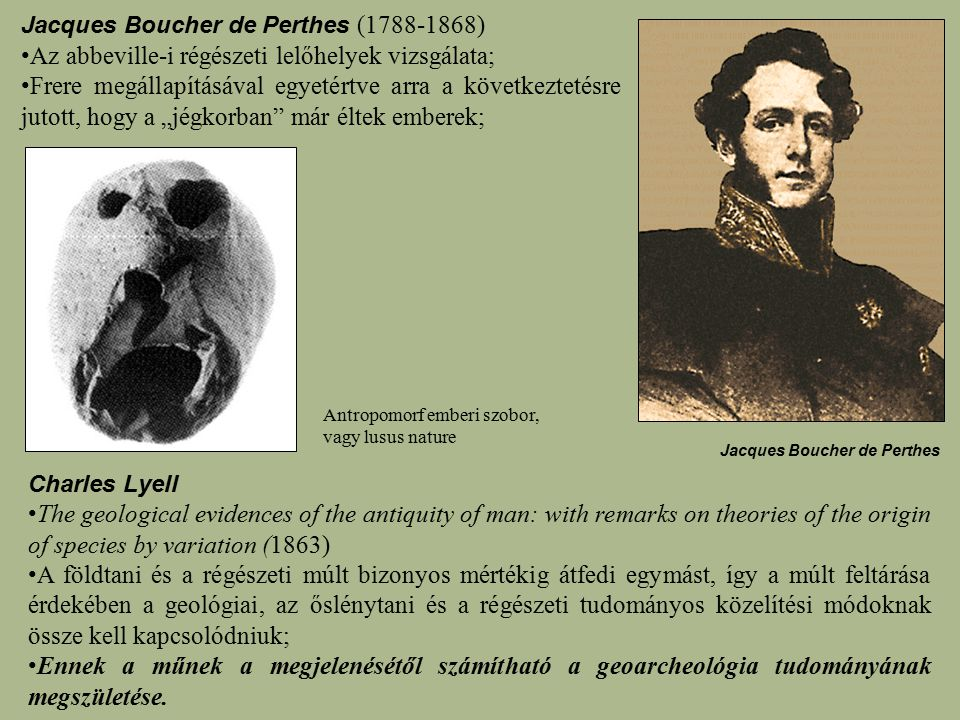 Charles Lyell The geological evidences of the antiquity of man: with remarks on theories of the origin of species by variation (1863) A földtani és a