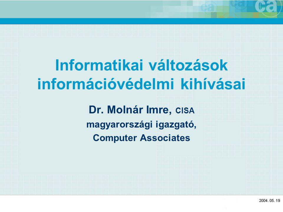 Informatikai változások információvédelmi kihívásai Dr.