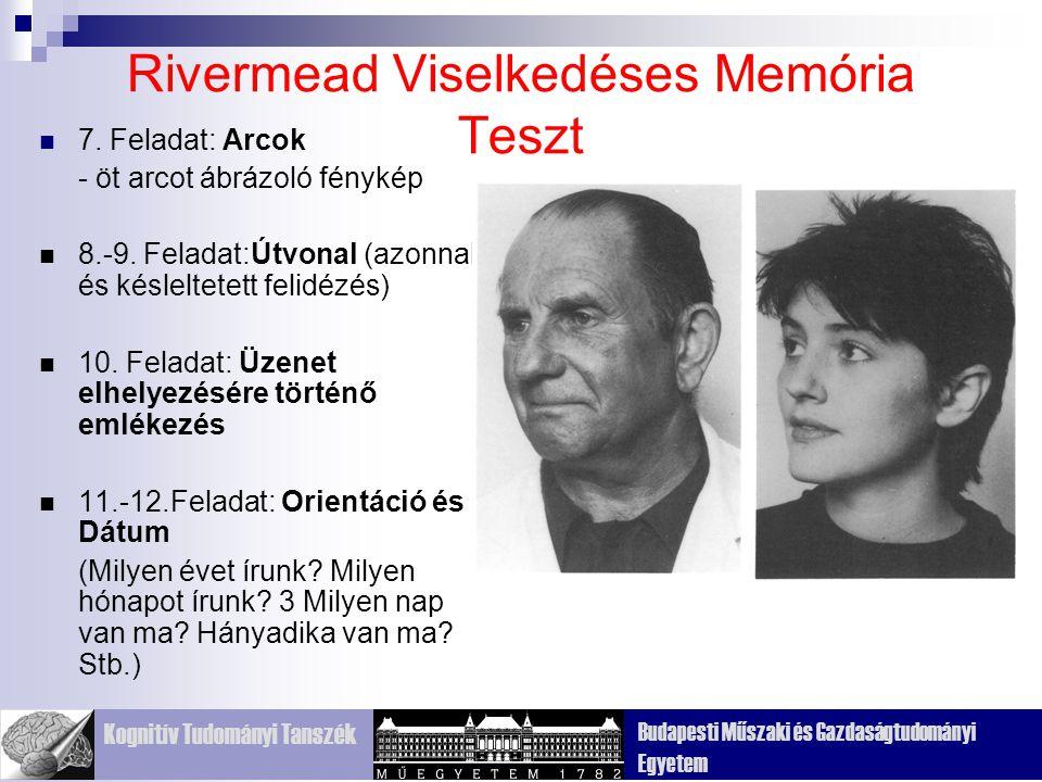 Kognitív Tudományi Tanszék Budapesti Műszaki és Gazdaságtudományi Egyetem Rivermead Viselkedéses Memória Teszt 7.