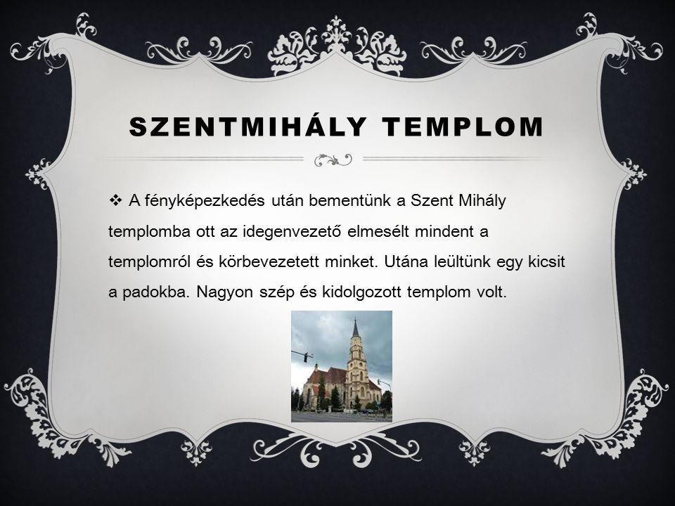 SZENTMIHÁLY TEMPLOM  A fényképezkedés után bementünk a Szent Mihály templomba ott az idegenvezető elmesélt mindent a templomról és körbevezetett minket.