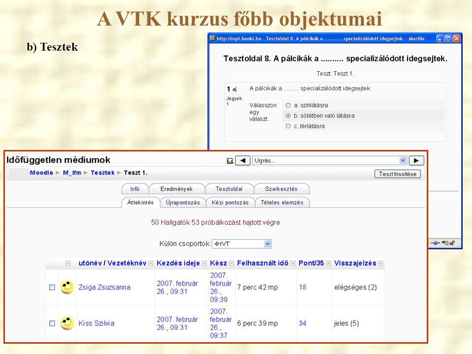 A VTK kurzus főbb objektumai b) Tesztek