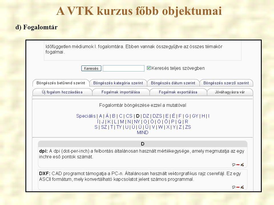 A VTK kurzus főbb objektumai d) Fogalomtár