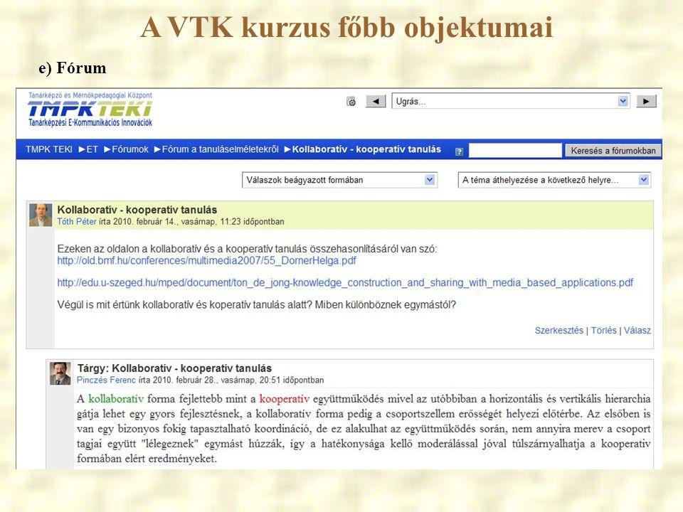 A VTK kurzus főbb objektumai e) Fórum