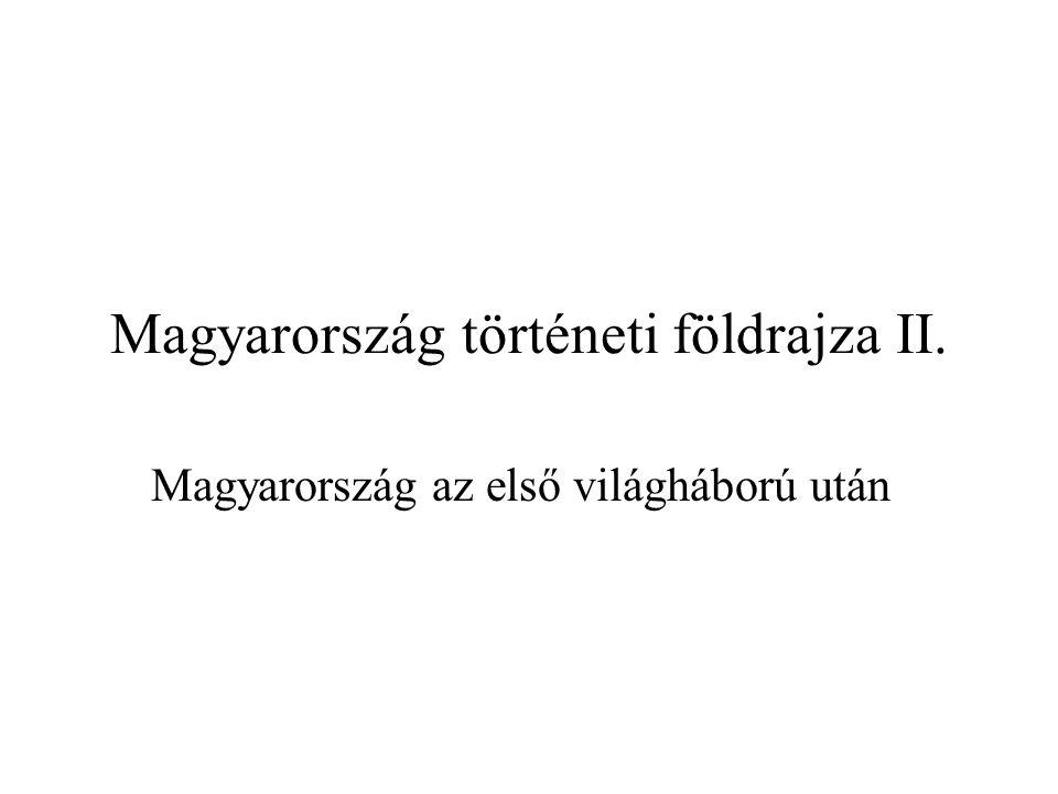 Magyarország történeti földrajza II. Magyarország az első világháború után