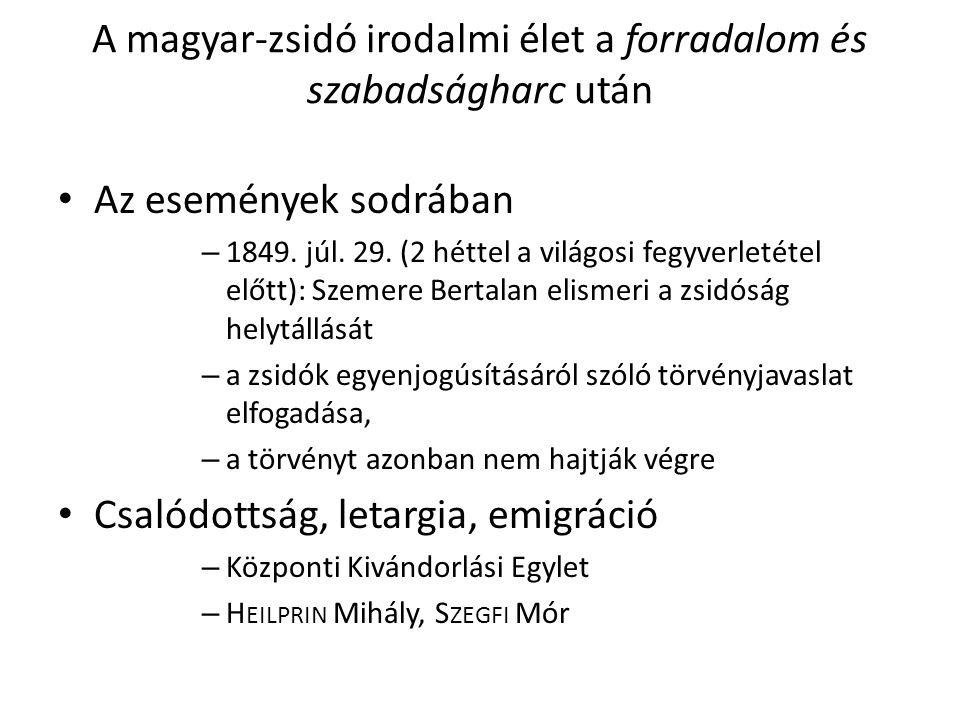 A magyar-zsidó irodalmi élet a forradalom és szabadságharc után Az események sodrában – 1849.