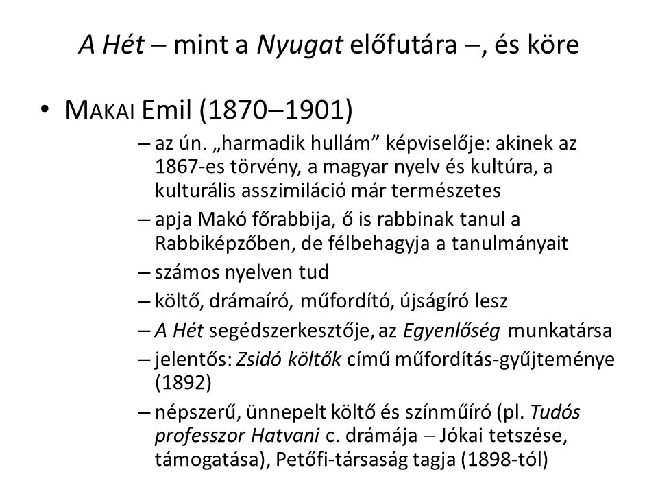 A Hét  mint a Nyugat előfutára , és köre M AKAI Emil (1870  1901) – az ún.