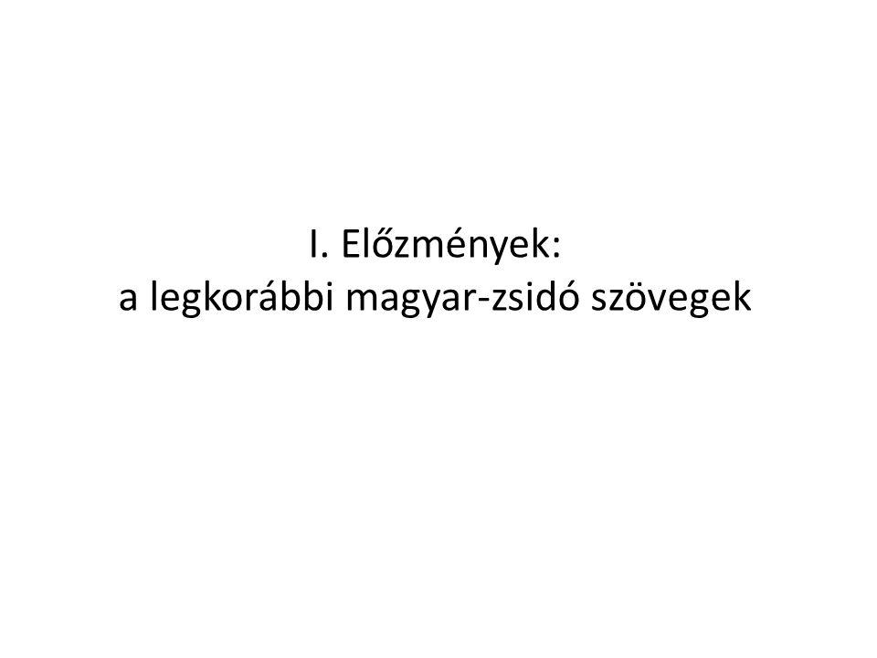 I. Előzmények: a legkorábbi magyar-zsidó szövegek
