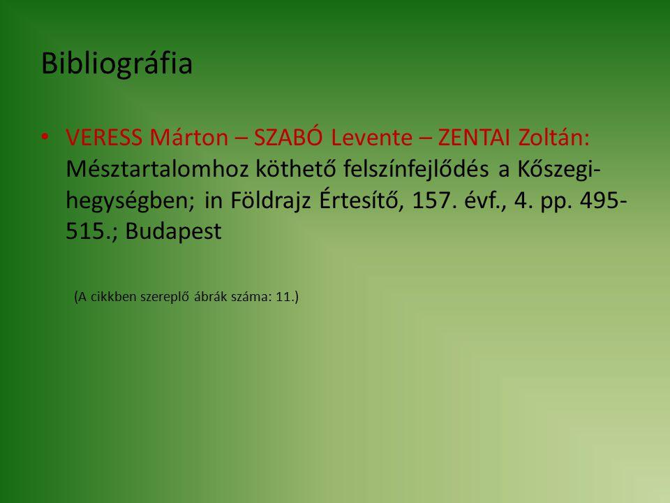 Bibliográfia VERESS Márton – SZABÓ Levente – ZENTAI Zoltán: Mésztartalomhoz köthető felszínfejlődés a Kőszegi- hegységben; in Földrajz Értesítő, 157.
