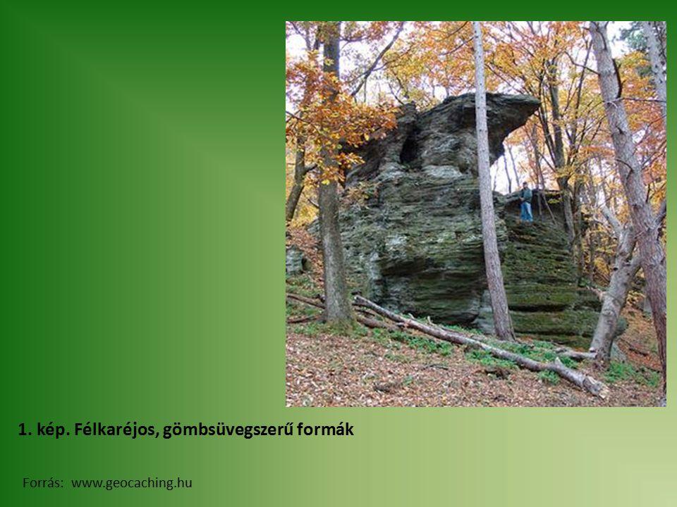 1. kép. Félkaréjos, gömbsüvegszerű formák Forrás: www.geocaching.hu