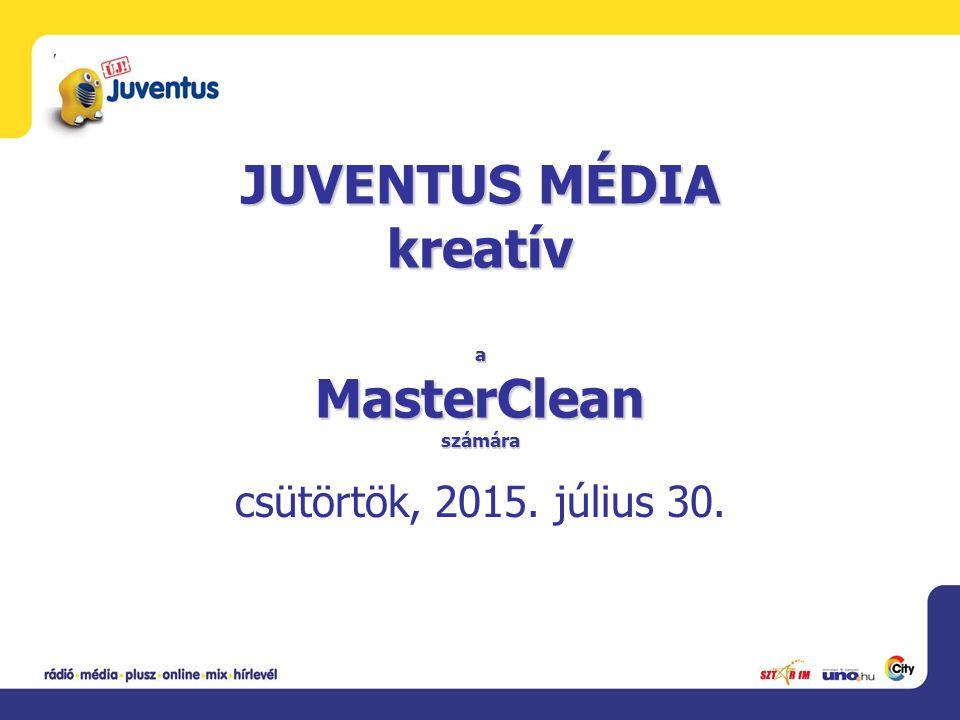 JUVENTUS MÉDIA kreatív a MasterClean számára csütörtök, 2015. július 30.