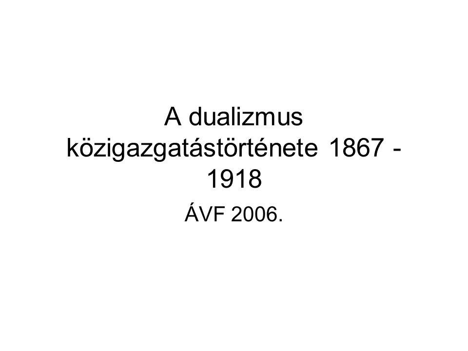 A dualista parlamentáris monarchia A Kiegyezés lényegében az önálló magyar állam és az osztrák összállam (Gesamtmonarchie) koncepcióit egyesítő kompromisszum Elméletileg két független állam jön létre, amelyeket -csak az uralkodó személye -illetve az uralkodó előjogaként (ill.