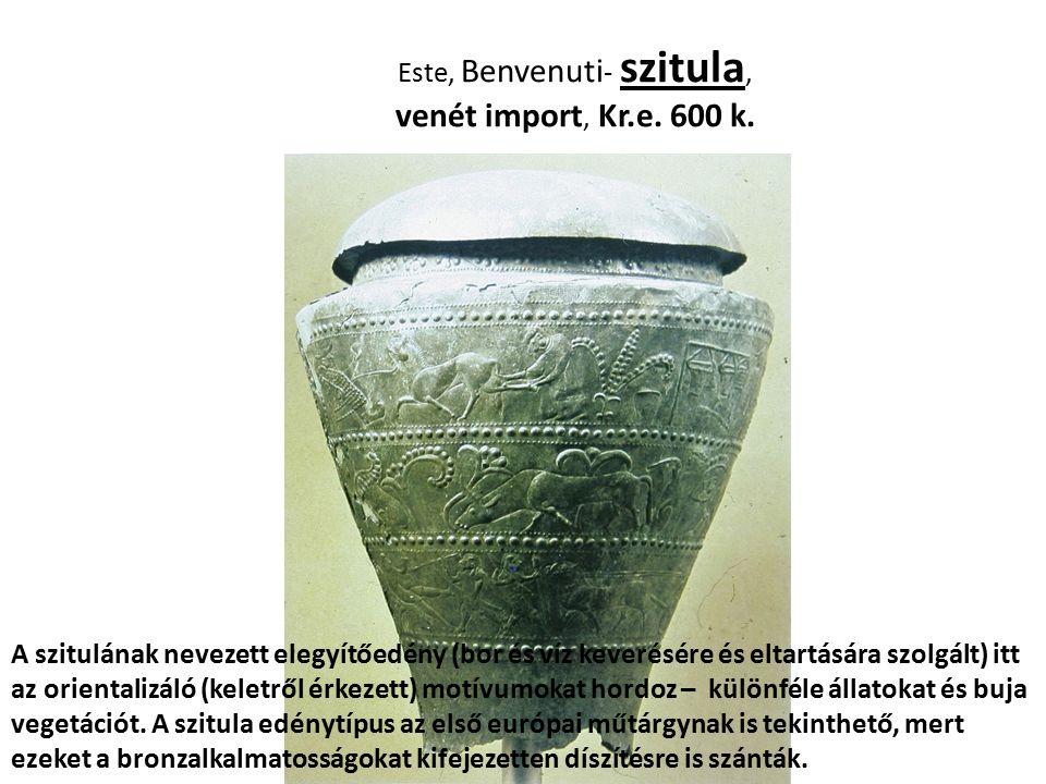 Este, Benvenuti - szitula, venét import, Kr.e. 600 k. A szitulának nevezett elegyítőedény (bor és víz keverésére és eltartására szolgált) itt az orien