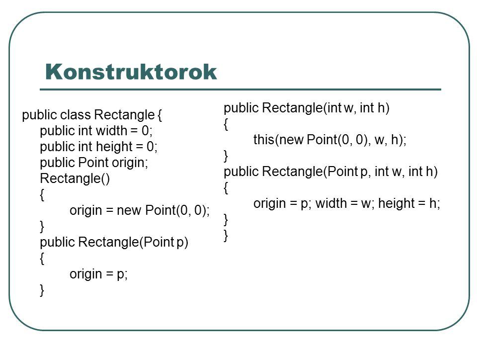 Tag változók tag változók: hozzáférési szint: private - osztály protected – osztály, csomag, alosztály public - mindneki package – osztály, csomag static – ez osztály változó (pl.