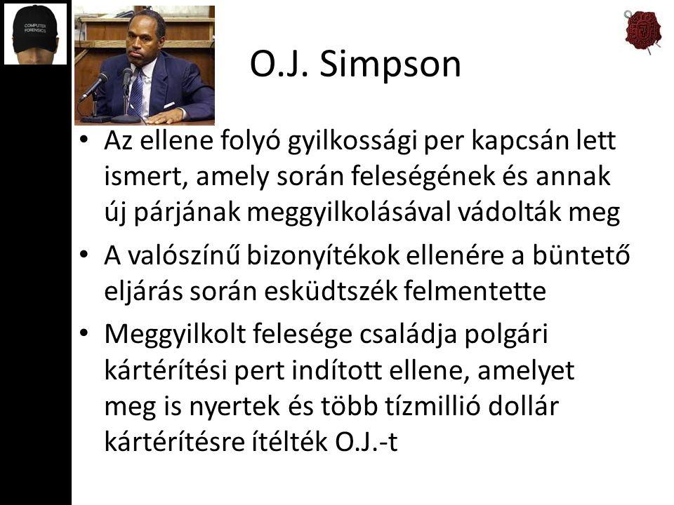 O.J. Simpson Az ellene folyó gyilkossági per kapcsán lett ismert, amely során feleségének és annak új párjának meggyilkolásával vádolták meg A valószí