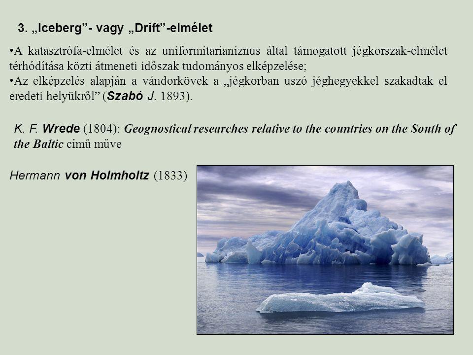 A katasztrófa-elmélet és az uniformitarianiznus által támogatott jégkorszak-elmélet térhódítása közti átmeneti időszak tudományos elképzelése; Az elké