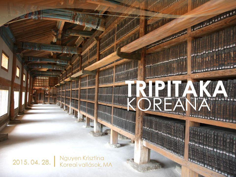 2015. 04. 28. | Nguyen Krisztina Koreai vallások, MA TRIPITAKA KOREANA