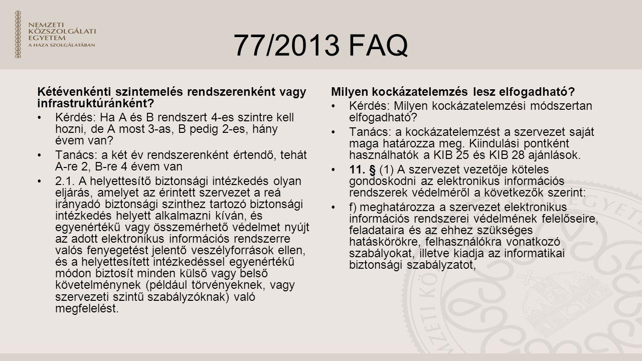 77/2013 FAQ Kétévenkénti szintemelés rendszerenként vagy infrastruktúránként.