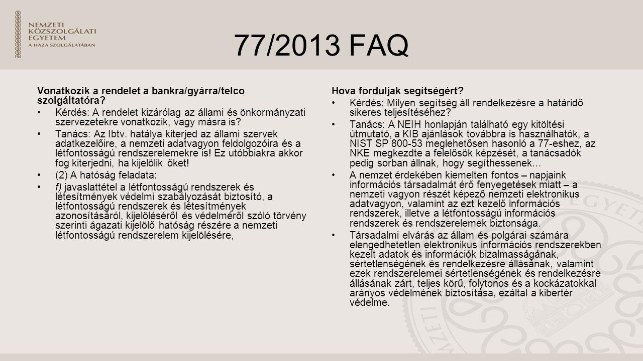 77/2013 FAQ Vonatkozik a rendelet a bankra/gyárra/telco szolgáltatóra.