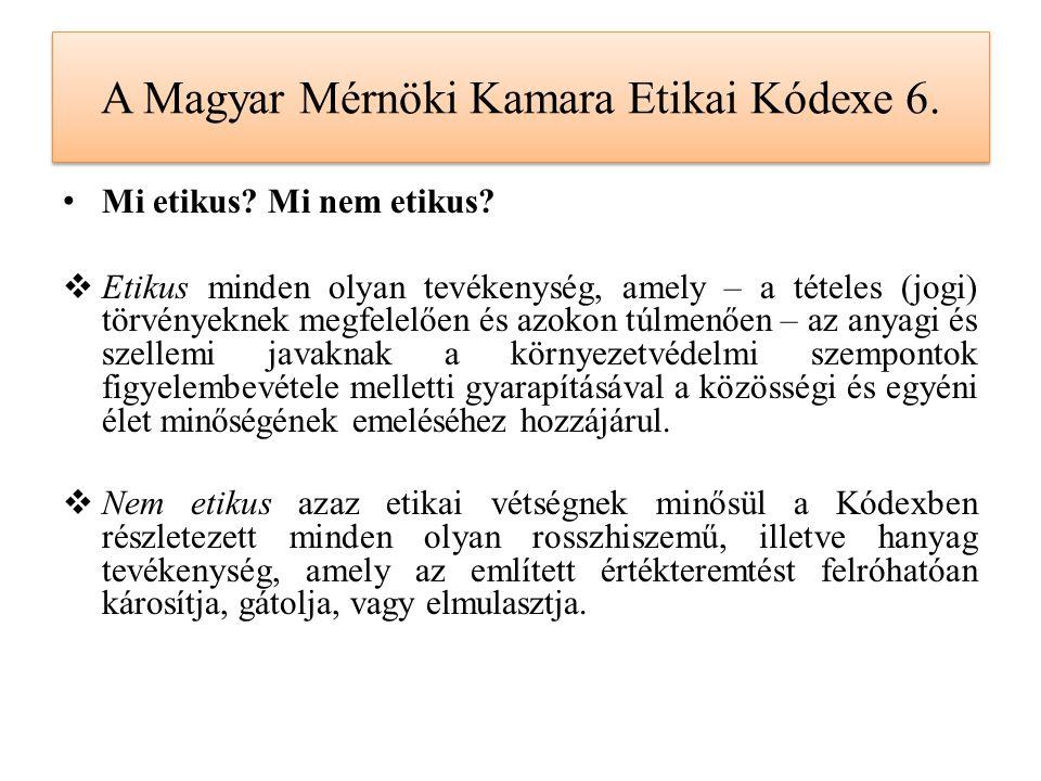 A Magyar Mérnöki Kamara Etikai Kódexe 6. Mi etikus.