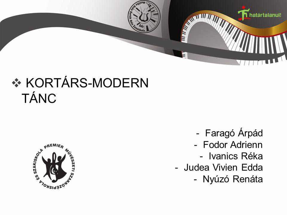  KORTÁRS-MODERN TÁNC -Faragó Árpád -Fodor Adrienn -Ivanics Réka -Judea Vivien Edda -Nyúzó Renáta