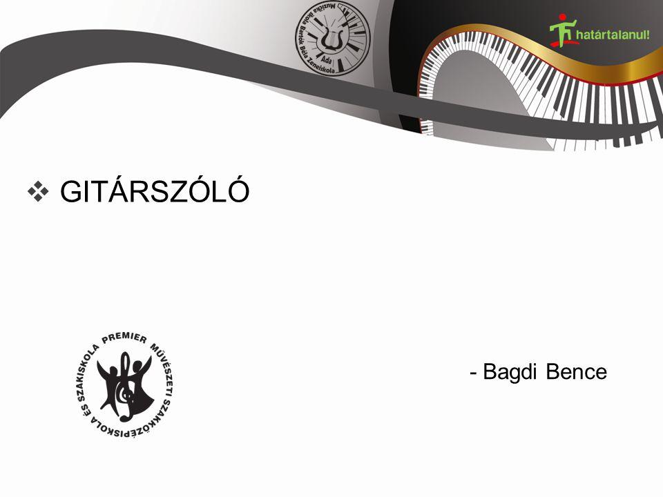  GITÁRSZÓLÓ - Bagdi Bence