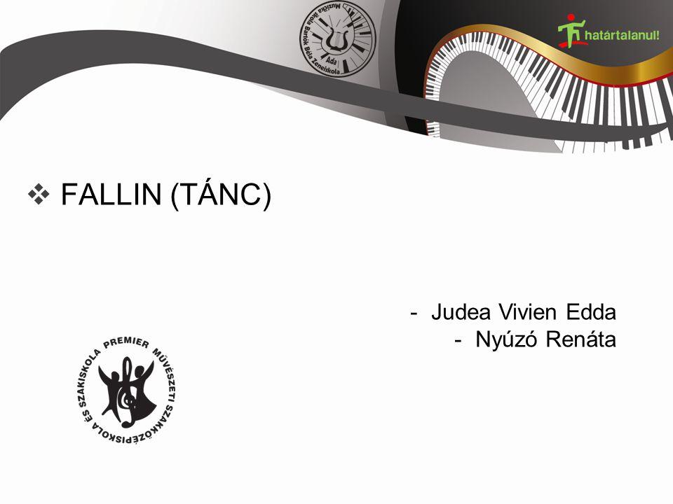  FALLIN (TÁNC) -Judea Vivien Edda -Nyúzó Renáta