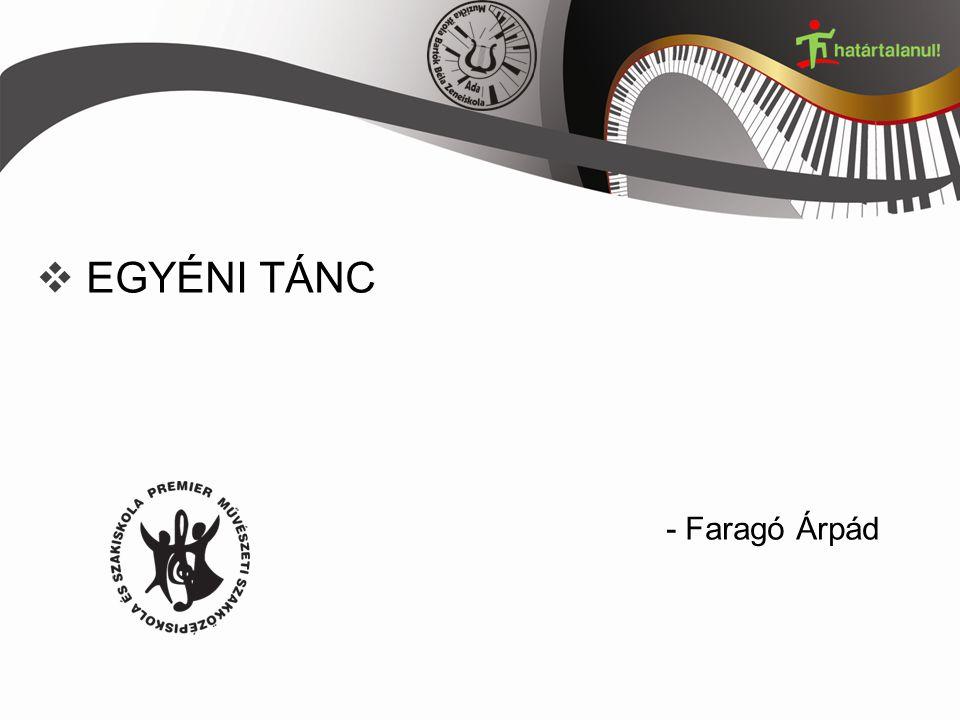  EGYÉNI TÁNC - Faragó Árpád