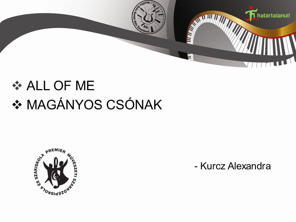 ALL OF ME  MAGÁNYOS CSÓNAK - Kurcz Alexandra