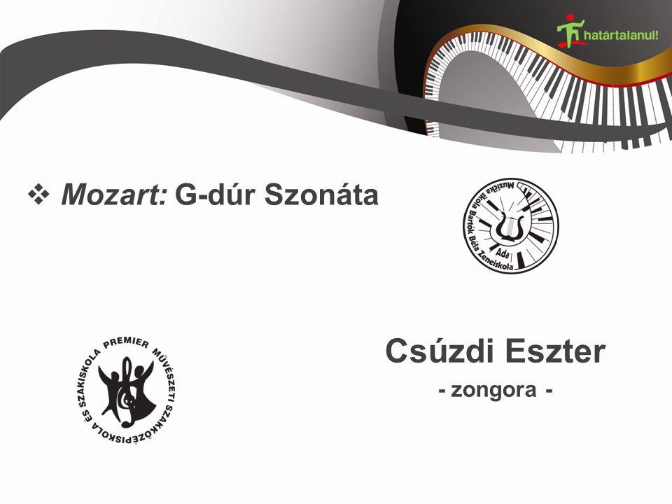  Mozart: G-dúr Szonáta Csúzdi Eszter - zongora -