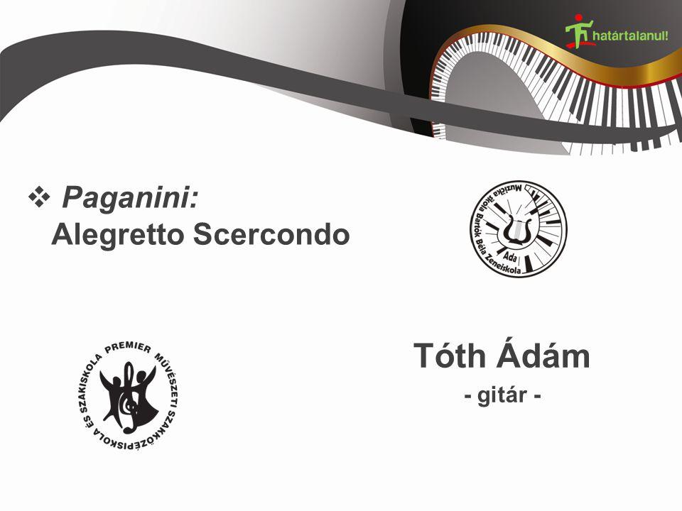  Paganini: Alegretto Scercondo Tóth Ádám - gitár -