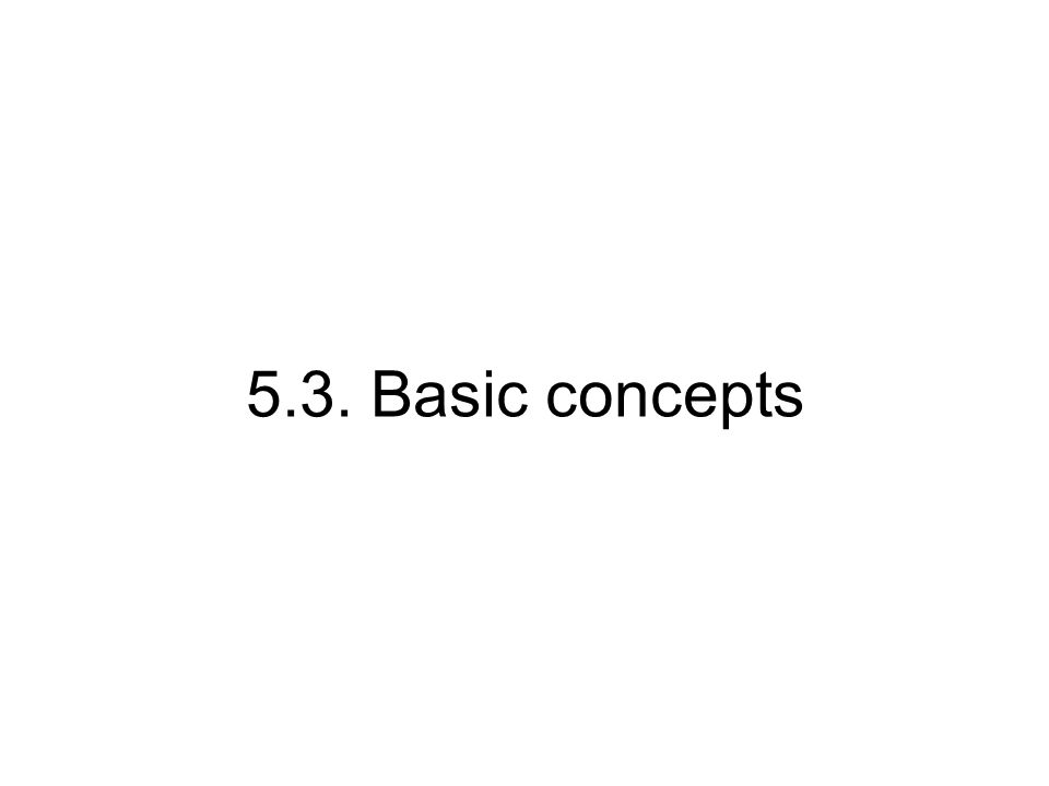 5.3. Basic concepts