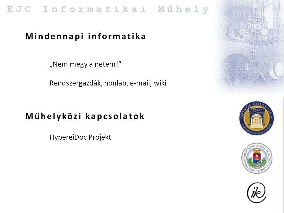 """Mindennapi informatika HypereiDoc Projekt Műhelyközi kapcsolatok """"Nem megy a netem! Rendszergazdák, honlap, e-mail, wiki"""