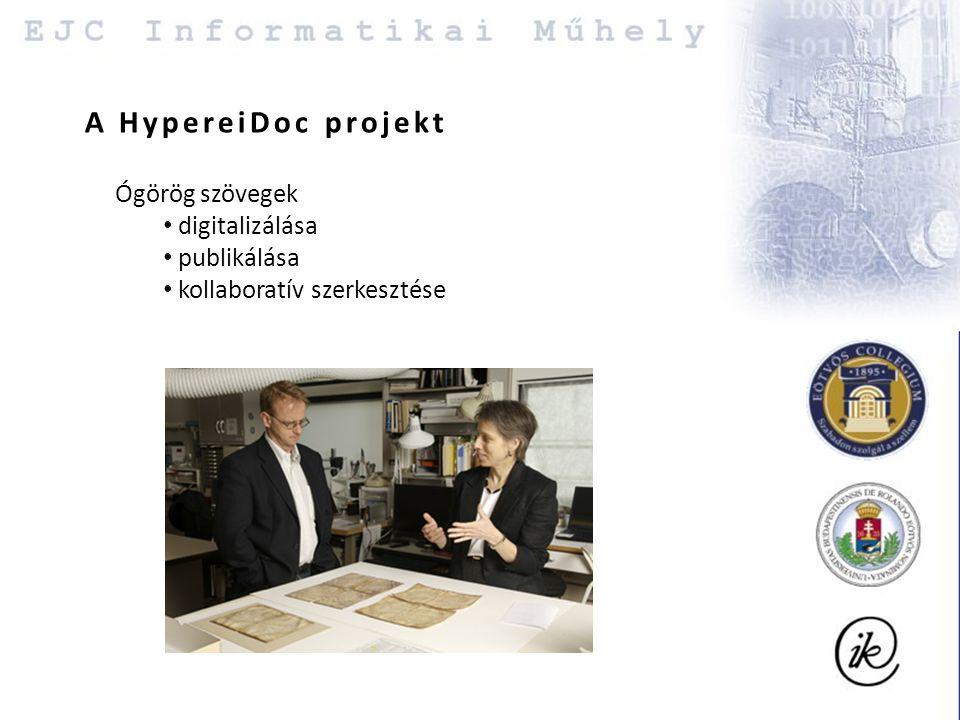 A HypereiDoc projekt Ógörög szövegek digitalizálása publikálása kollaboratív szerkesztése